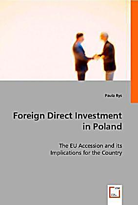 foreign direct investment in poland The context of foreign investment in poland : polish market's assets and inconvenients, foreign direct investments (fdi) inward flow, main investing countries and.