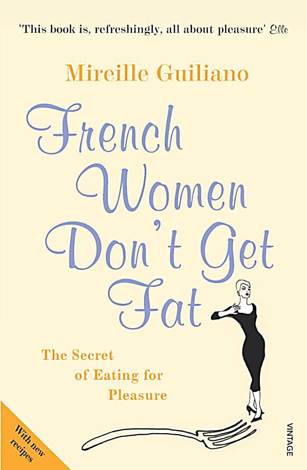 French Women Don't Get Fat: ebook jetzt bei weltbild.de