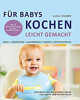f r babys kochen leicht gemacht buch bei bestellen. Black Bedroom Furniture Sets. Home Design Ideas