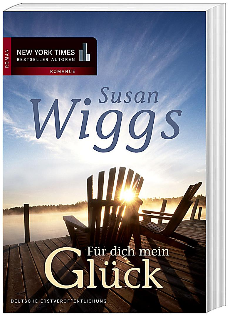 f r dich mein gl ck buch von susan wiggs portofrei. Black Bedroom Furniture Sets. Home Design Ideas