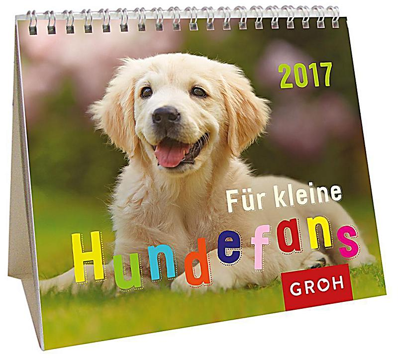 f r kleine hundefans 2017 kalender bei bestellen. Black Bedroom Furniture Sets. Home Design Ideas