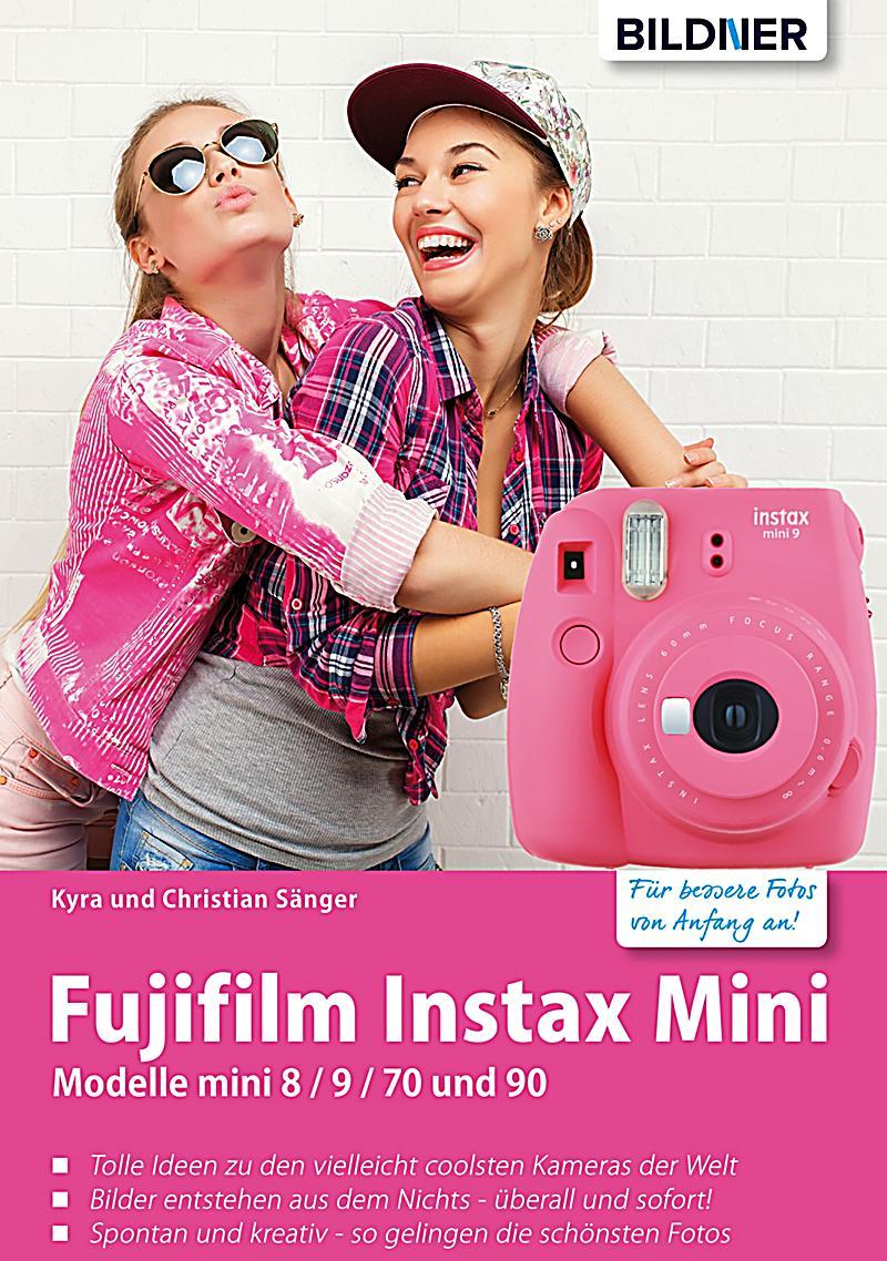 fujifilm instax mini tolle ideen zu den vielleicht coolsten kameras der welt ebook. Black Bedroom Furniture Sets. Home Design Ideas