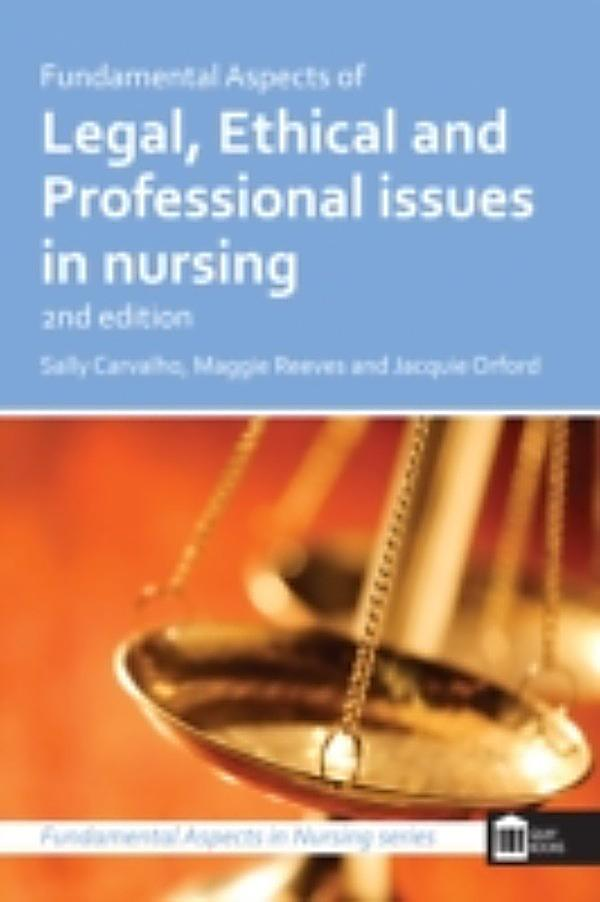 professional issues in nursing Ethical and legal issues in nursing the nursing regulatory body, the nursing and midwifery council requires all registered nurses to have an understanding of the ethical and legal principles which underpin all aspects of nursing practice(nmc,2010.