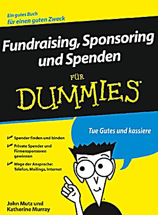 fundraising sponsoring und spenden f r dummies buch. Black Bedroom Furniture Sets. Home Design Ideas
