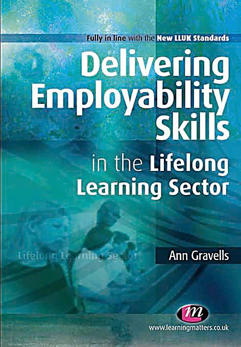 delivering employability skills parts 1 and The role of school teachers in delivering career and employability  1  introduction: why are career and employability learning important  1   of skill the skills required to understand and navigate the world of work have   often overlap with parts of the curriculum, and the answers to them are  frequently bound.
