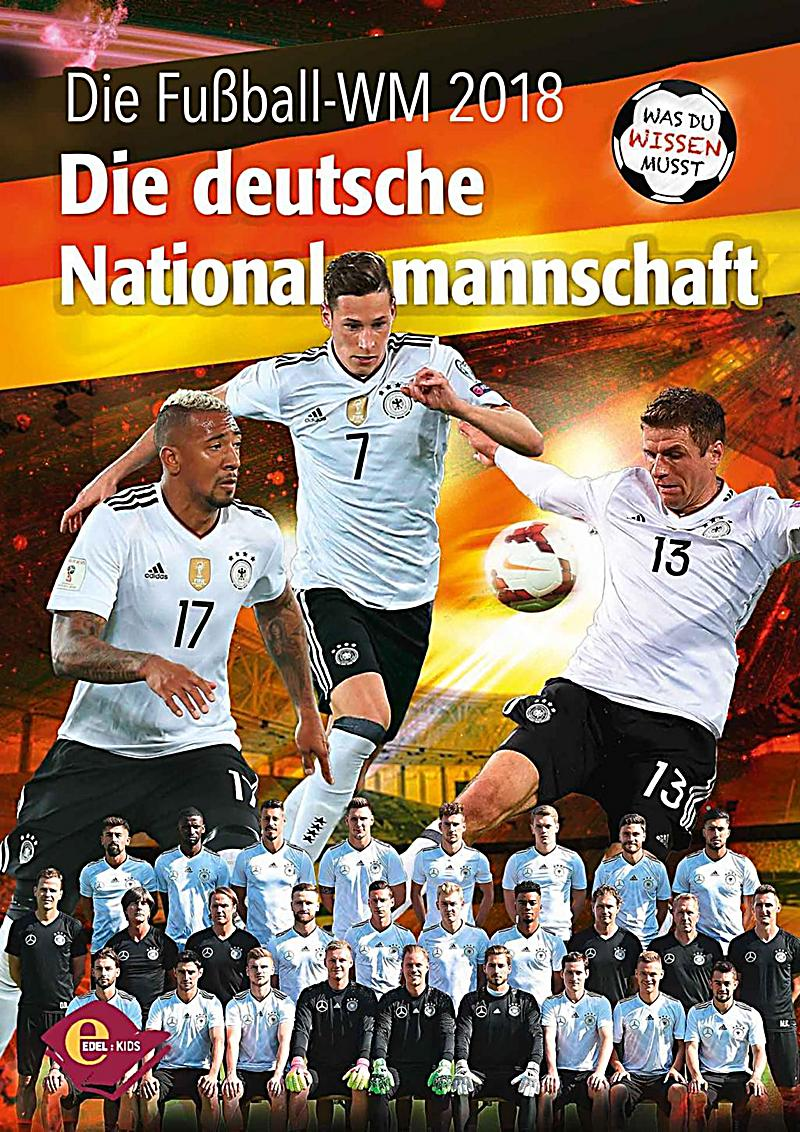 fu ball wm 2018 die deutsche nationalmannschaft buch. Black Bedroom Furniture Sets. Home Design Ideas