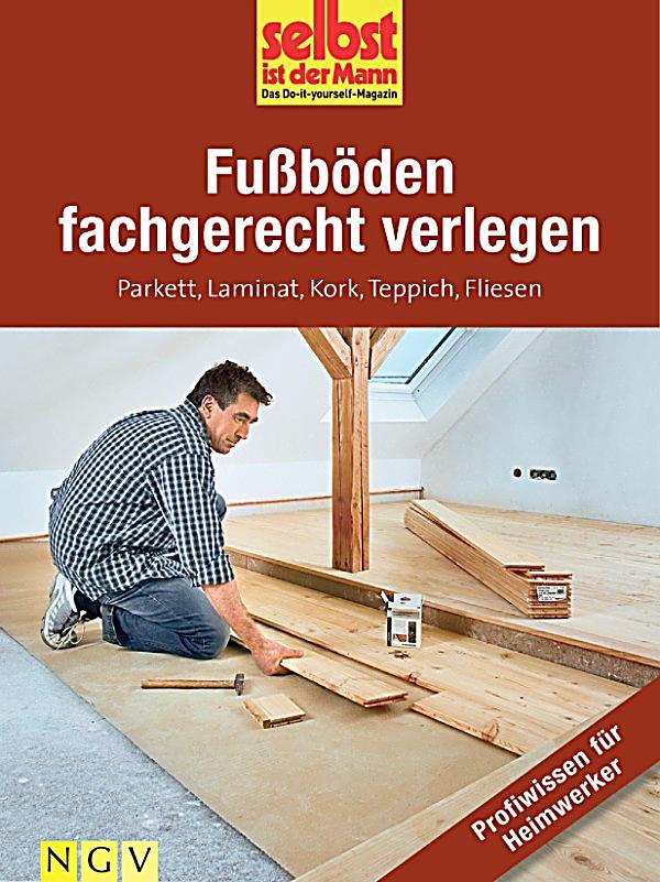 fu b den fachgerecht verlegen profiwissen f r heimwerker ebook. Black Bedroom Furniture Sets. Home Design Ideas