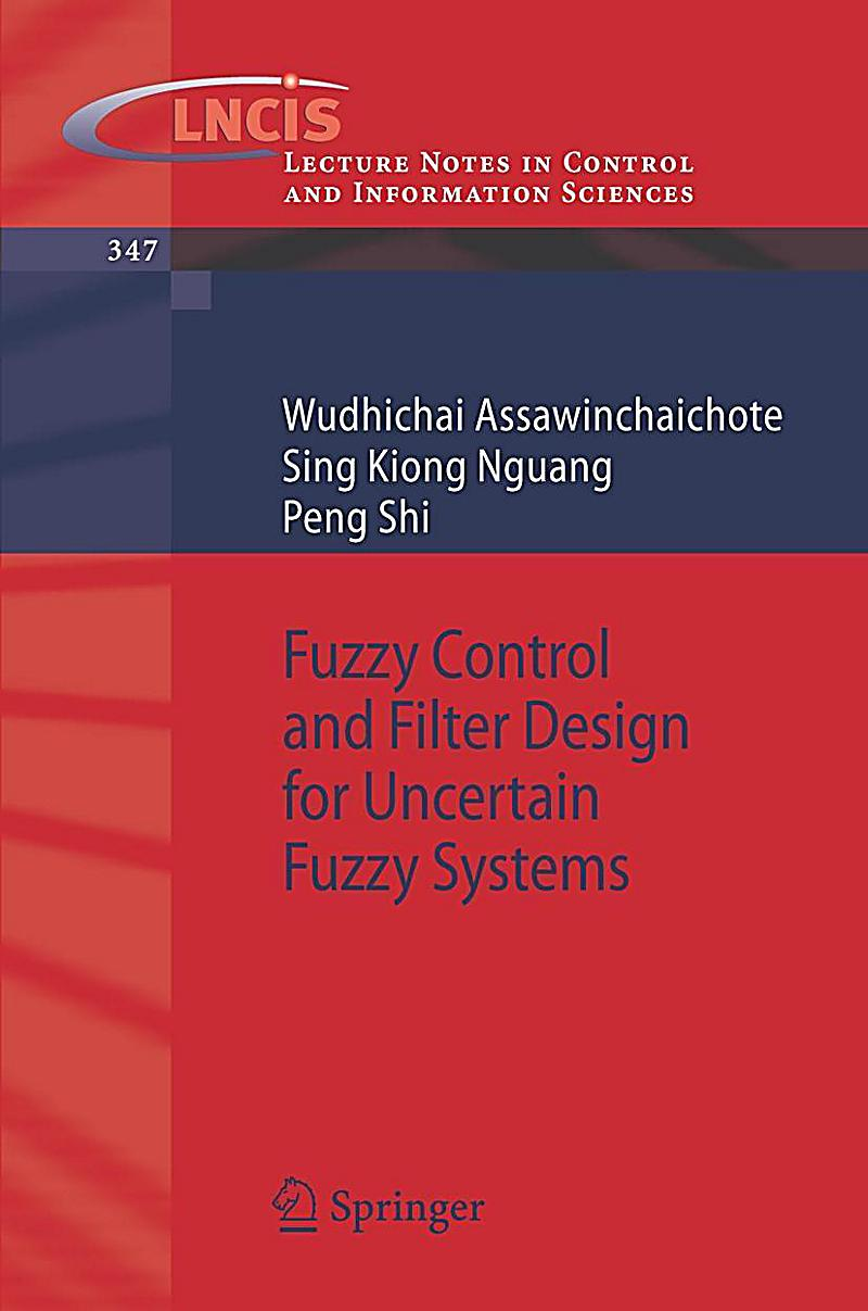 fuzzy control systems Fuzzy control systems design and analysis a linear matrix inequality approach kazuo tanaka and hua o wang a wiley-interscience publication john wiley & sons, inc.