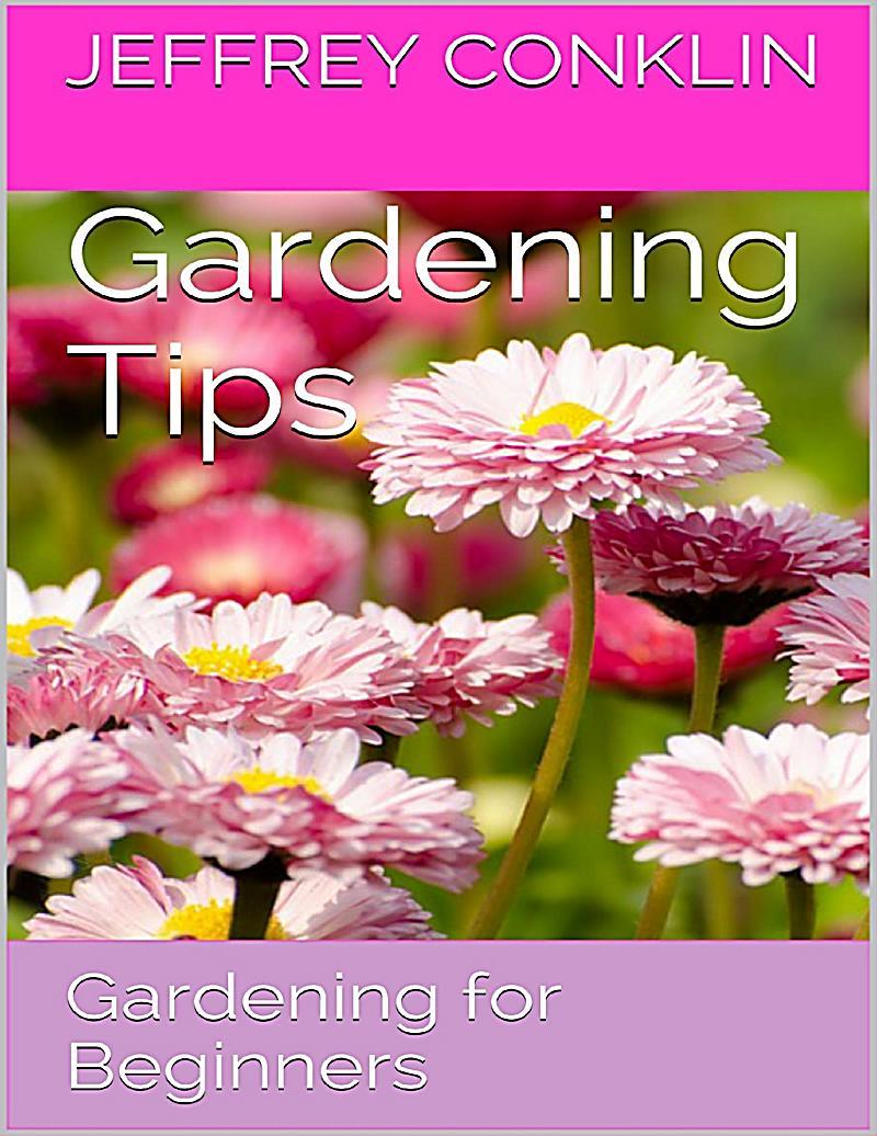 Gardening tips gardening for beginners ebook - Gardening tips for beginners ...