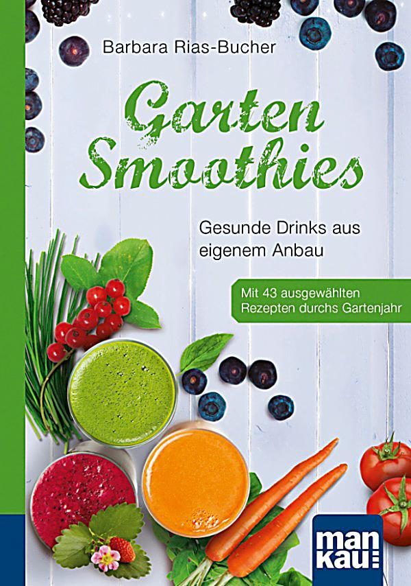 garten smoothies kompakt ratgeber ebook jetzt bei. Black Bedroom Furniture Sets. Home Design Ideas