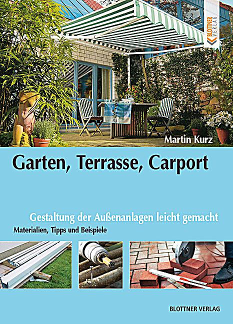 garten terrasse carport buch portofrei bei. Black Bedroom Furniture Sets. Home Design Ideas