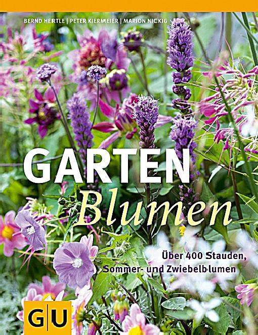 Gartenblumen buch von bernd hertle portofrei bei - Kiermeier garten ...