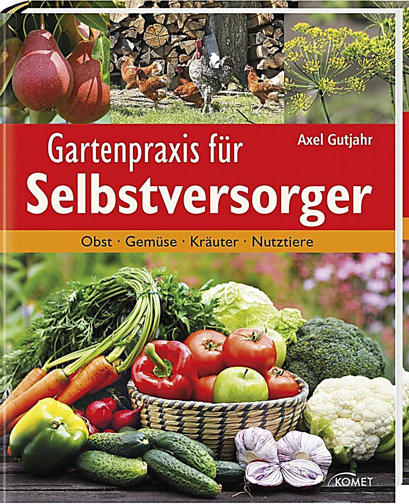 gartenpraxis f r selbstversorger buch bei bestellen. Black Bedroom Furniture Sets. Home Design Ideas