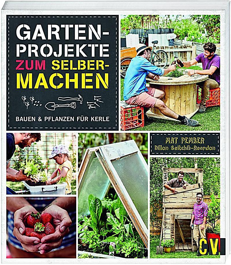 Gartenprojekte zum Selbermachen Buch portofrei bei Weltbild.de