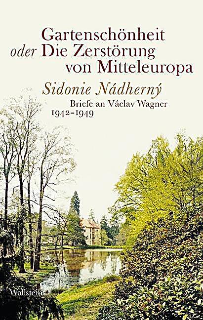 Briefe Von Wagner : Gartenschönheit oder die zerstörung von mitteleuropa buch