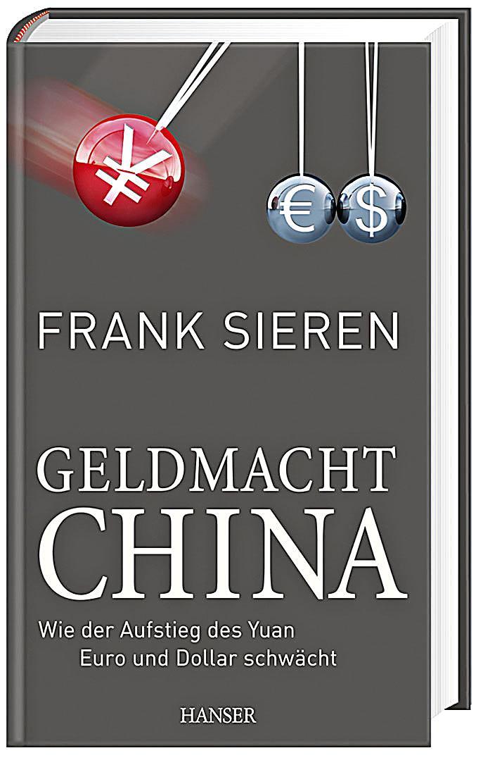 Geldmacht china buch von frank sieren portofrei bei for Frank flechtwaren katalog anfordern