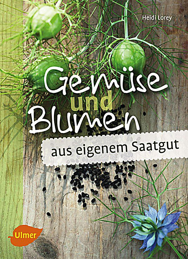 gem se und blumen aus eigenem saatgut ebook. Black Bedroom Furniture Sets. Home Design Ideas