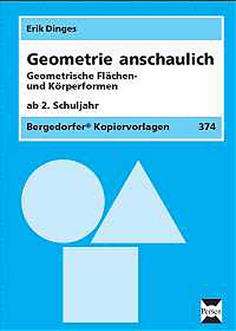Geometrie anschaulich, Geometrische Flu00e4chen- und Ku00f6rperformen, ab 2. Schuljahr Buch