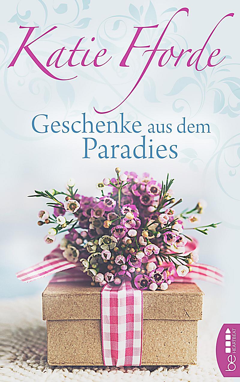 Geschenke aus dem paradies ebook jetzt bei for Geschenke weltbild