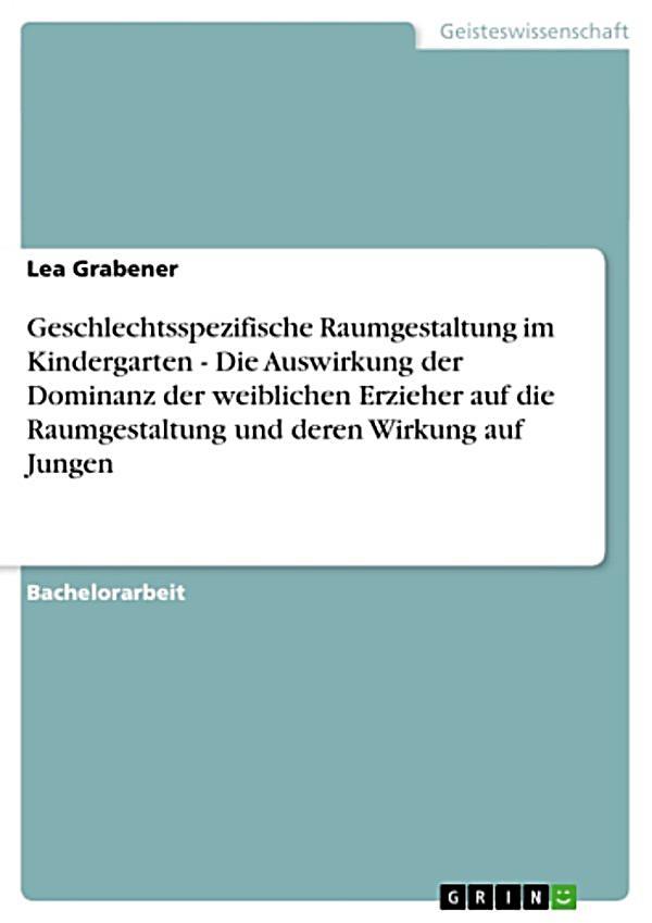 Geschlechtsspezifische raumgestaltung im kindergarten for Raumgestaltung deutsch
