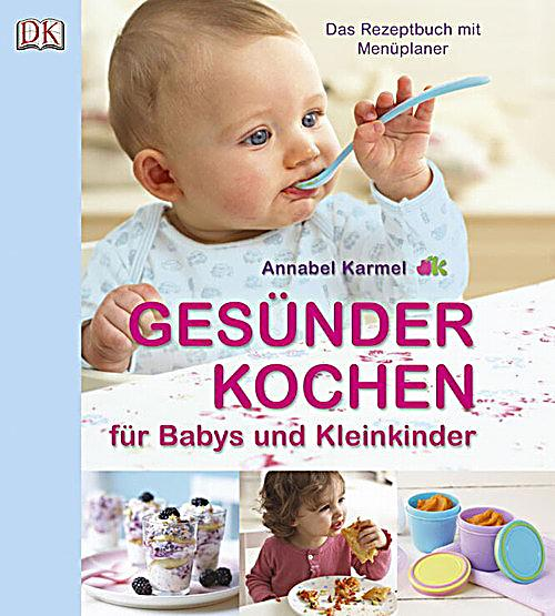ges nder kochen f r babys und kleinkinder buch. Black Bedroom Furniture Sets. Home Design Ideas