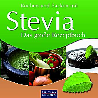 gesund kochen und backen mit stevia buch bestellen. Black Bedroom Furniture Sets. Home Design Ideas
