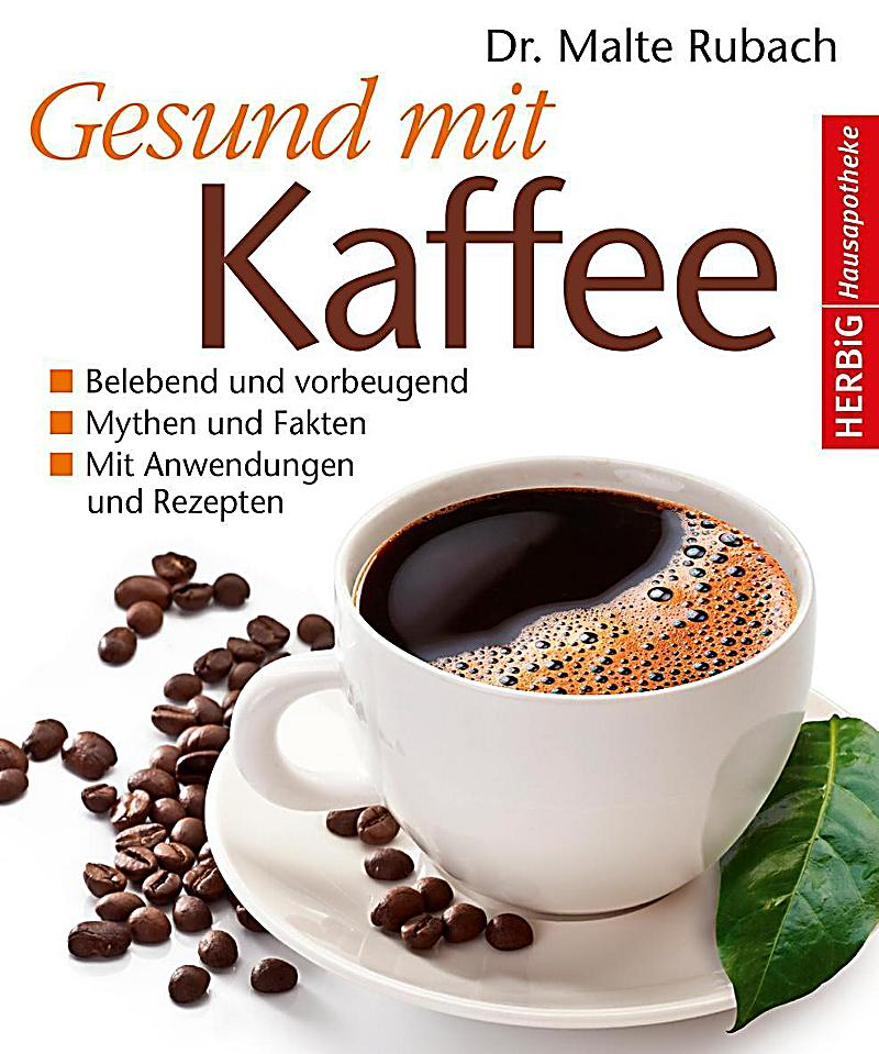 gesund mit kaffee buch von malte rubach bei bestellen. Black Bedroom Furniture Sets. Home Design Ideas