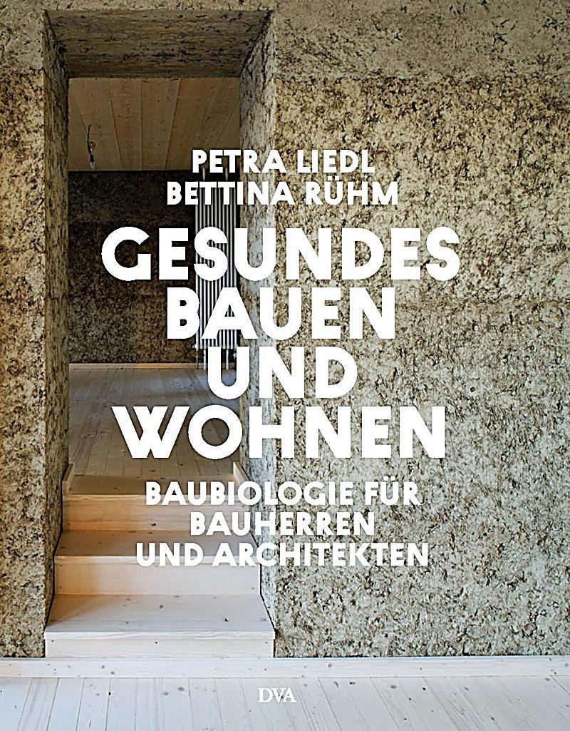 Gesundes Bauen und Wohnen - Baubiologie für Bauherren und ...