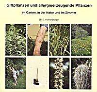 giftpflanzen und allergieerzeugende pflanzen im garten in der natur und im zimmer buch. Black Bedroom Furniture Sets. Home Design Ideas