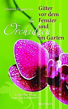 gitter vor dem fenster und orchideen im garten buch. Black Bedroom Furniture Sets. Home Design Ideas