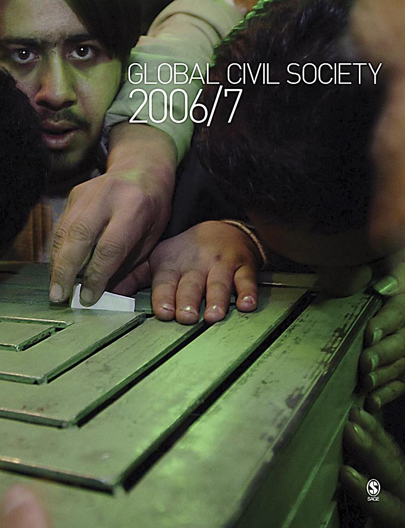 global civil society Is global civil society simply an extension, on the international plane, of the  institutions and practices of national civil society - civil society writ large, or global.