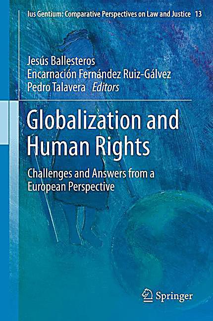 human rights and globalization In this landmark volume, alison brysk has assembled an impressive array of scholars to address new questions about globalization and human rights is globalization generating both problems and opportunities.