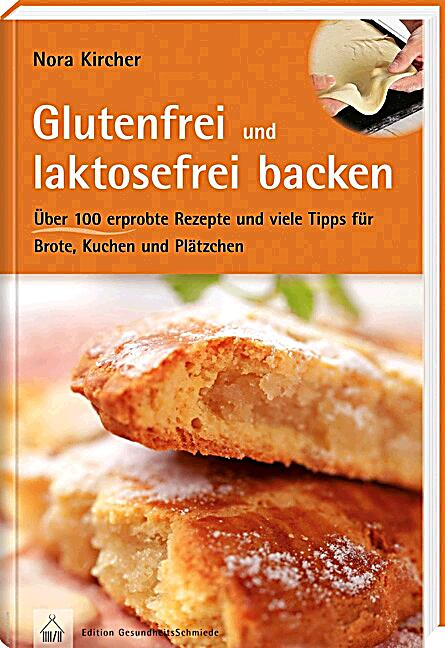 glutenfrei und laktosefrei backen buch bei bestellen. Black Bedroom Furniture Sets. Home Design Ideas