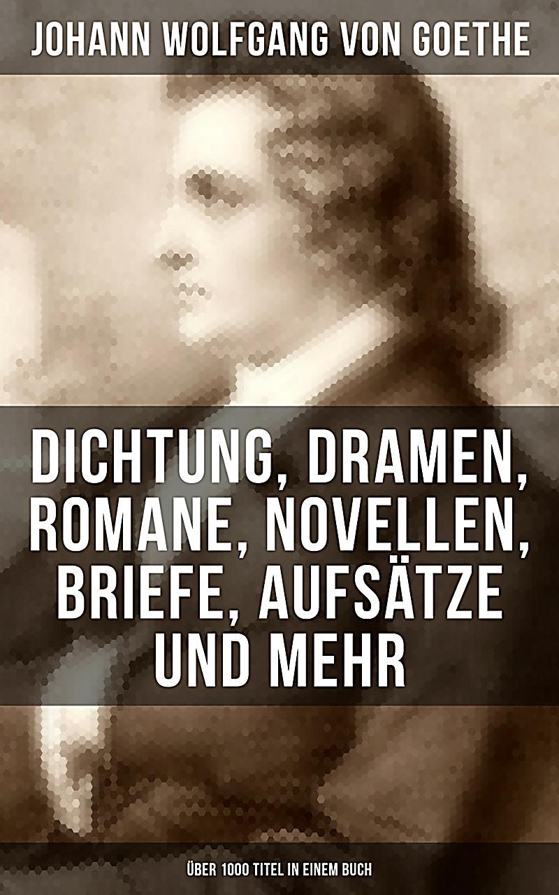 Briefe Und Mehr Vreden : Goethe dichtung dramen romane novellen briefe