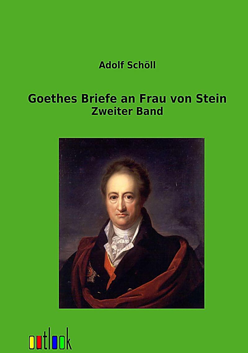 Briefe Von Goethes Mutter : Goethes briefe an frau von stein buch portofrei bei