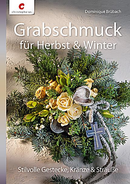 grabschmuck f r herbst winter buch portofrei bei. Black Bedroom Furniture Sets. Home Design Ideas