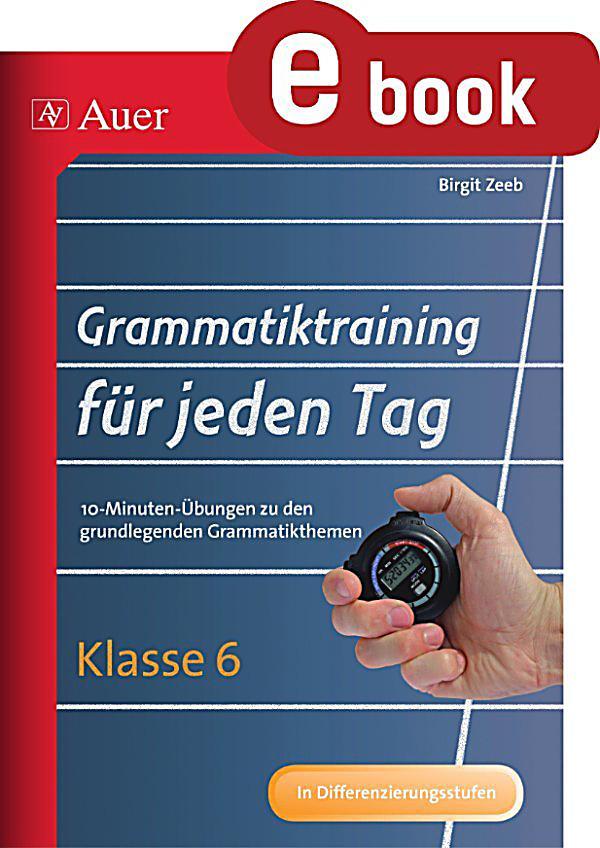 grammatiktraining f r jeden tag klasse 6 ebook. Black Bedroom Furniture Sets. Home Design Ideas
