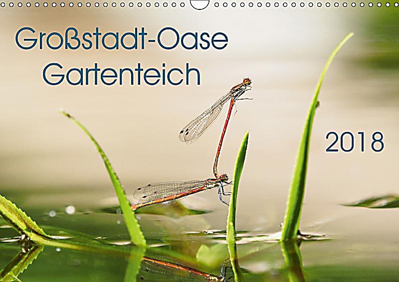 Grossstadt oase gartenteich wandkalender 2018 din a3 quer for Gartenteich oase