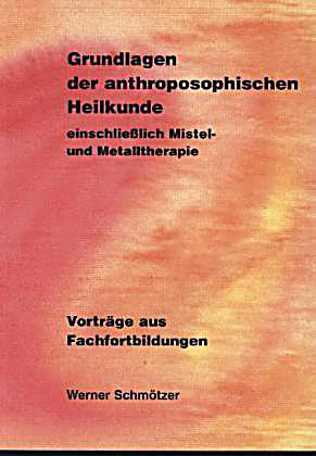 Grundlagen der anthroposophischen heilkunde einschlie lich for Grundlagen der tragwerklehre 1