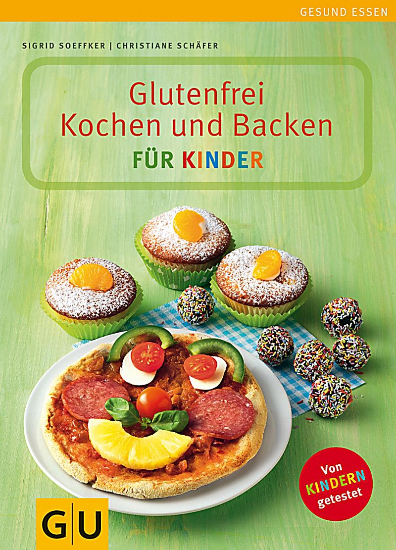 gu genussvoll essen glutenfrei kochen und backen f r kinder ebook. Black Bedroom Furniture Sets. Home Design Ideas