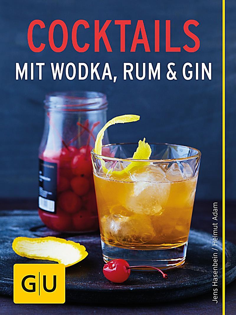 gu k chenratgeber cocktails mit wodka rum und gin ebook. Black Bedroom Furniture Sets. Home Design Ideas