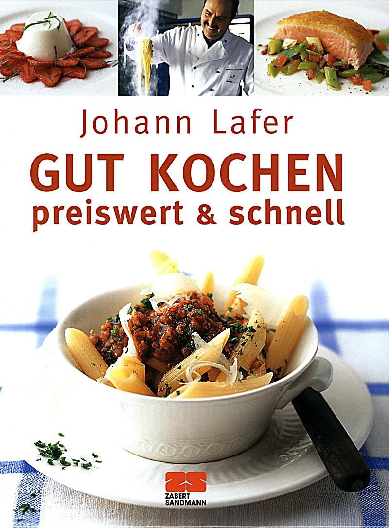 Gut kochen Buch von Johann Lafer jetzt bei Weltbild.de bestellen