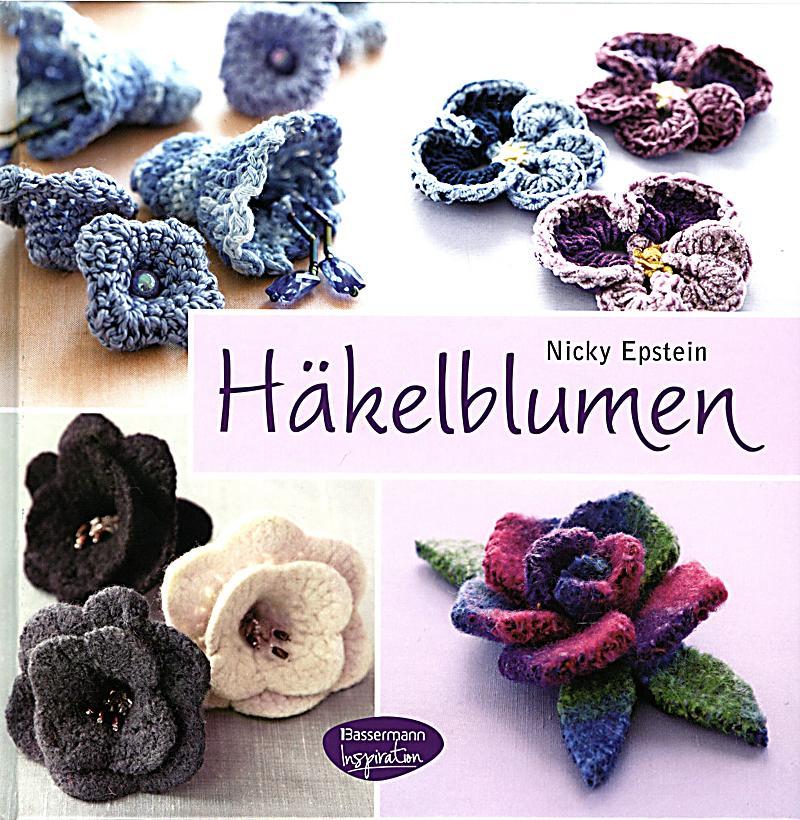 Häkelblumen Buch von Nicky Epstein bei Weltbild.ch bestellen
