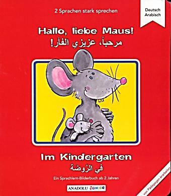 hallo liebe maus im kindergarten deutsch arabisch buch kaufen. Black Bedroom Furniture Sets. Home Design Ideas