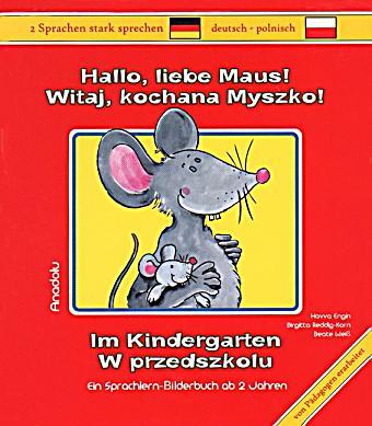 hallo liebe maus im kindergarten deutsch polnisch buch. Black Bedroom Furniture Sets. Home Design Ideas
