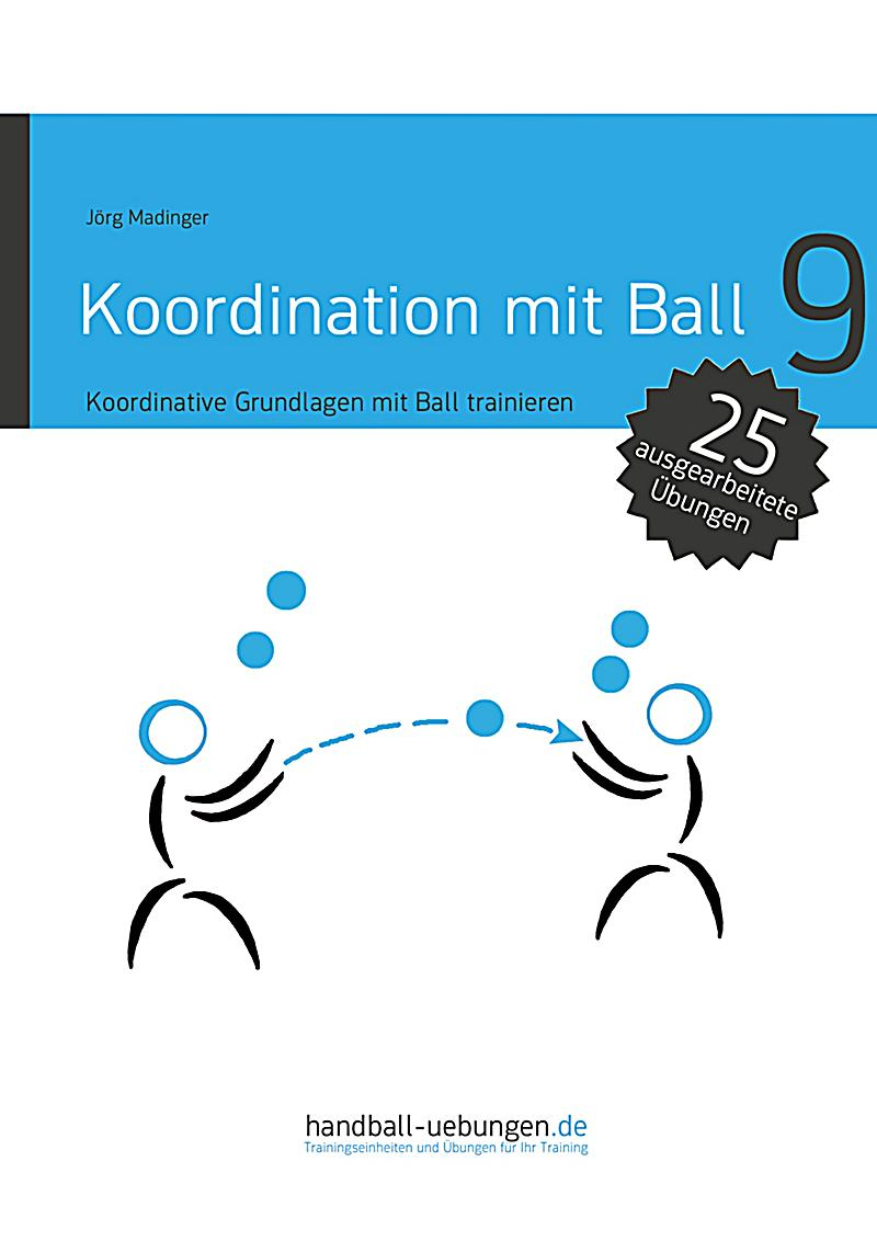 handball koordination mit ball koordinative grundlagen mit ball trainieren ebook. Black Bedroom Furniture Sets. Home Design Ideas