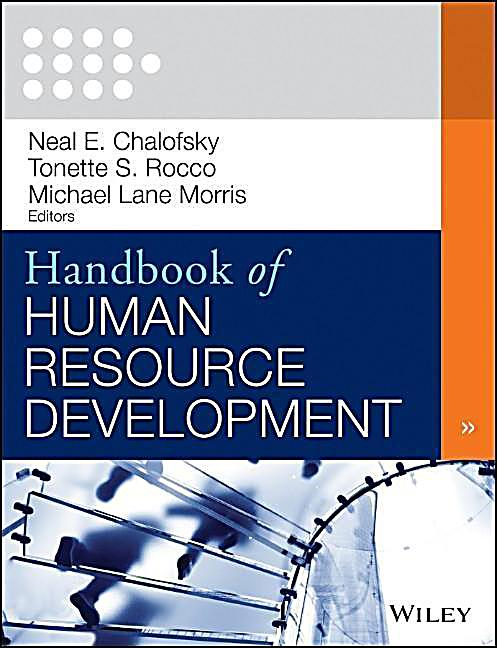 development of human resources Human resource development (hrd) focuses mainly on the learning and  development of adults in the context of their professional work.