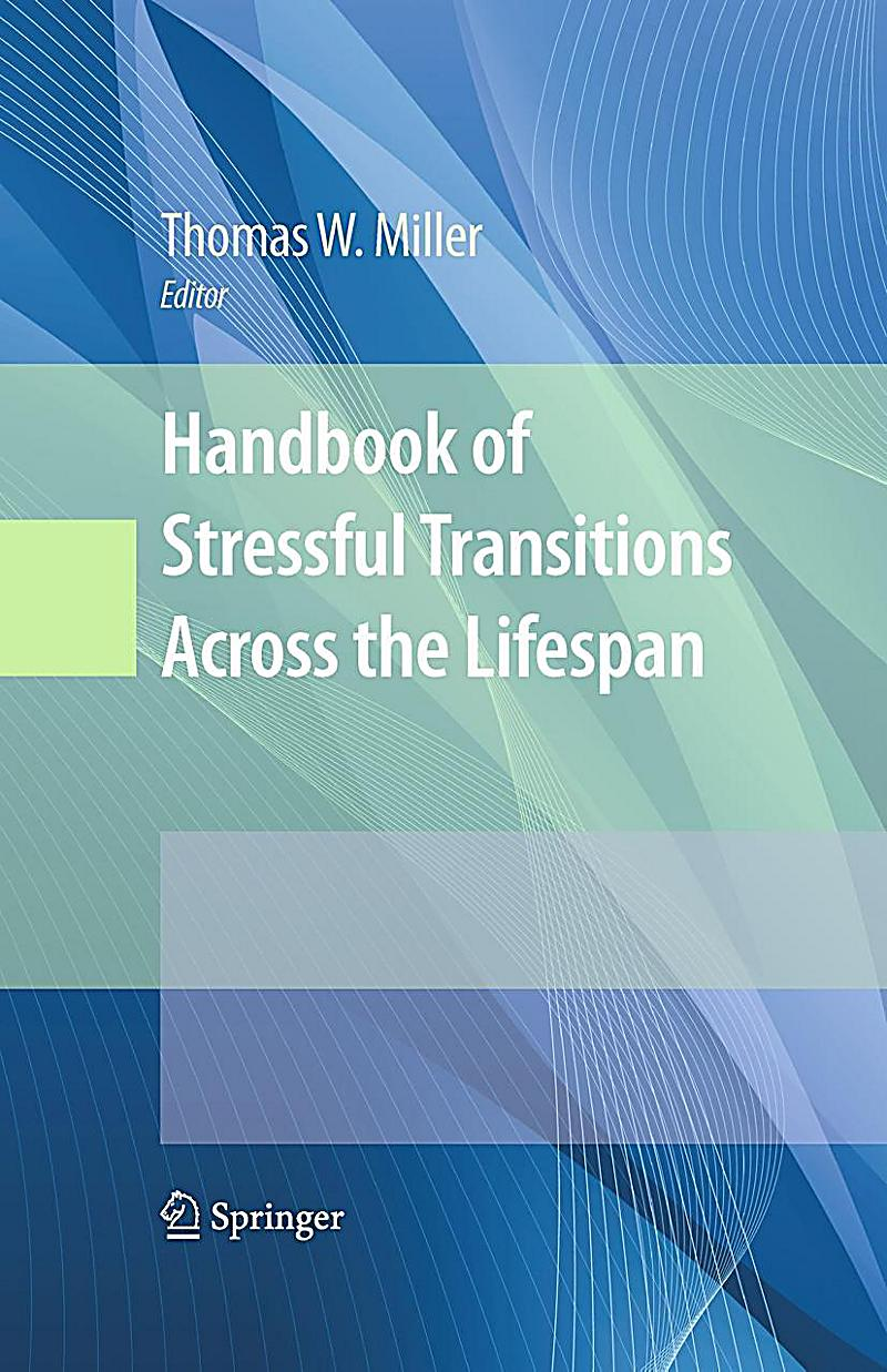 handbook of stressful transitions across the lifespan questia