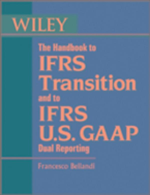 u s gaap to ifrs 1-16 of 345 results for ifrs and us gaap the handbook to ifrs transition and to ifrs us gaap dual reporting: interpretation, implementation and application to grey areas may 7, 2012.