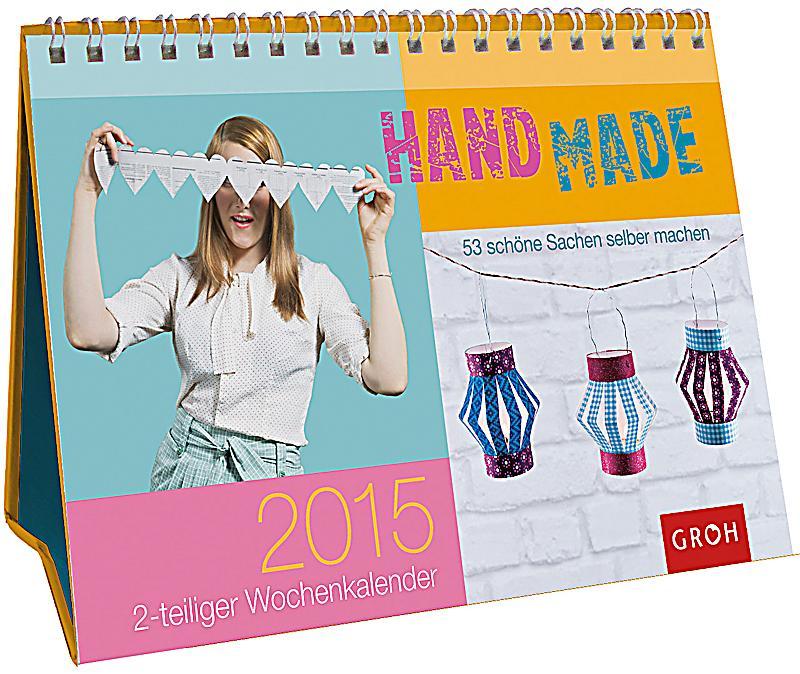 handmade 53 sch ne sachen selber machen 2015 kalender bestellen. Black Bedroom Furniture Sets. Home Design Ideas